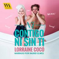 Ni contigo ni sin ti - Lorraine Cocó