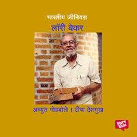 Bharatiya Genius Laurie Baker - Deepa Deshmukh Achyut Godbole