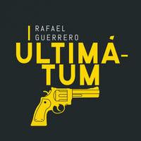 Ultimátum - Rafael Guerrero