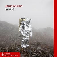 Lo viral - Jorge Carrión