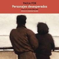 Personajes Desesperados - Paula Fox