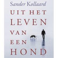 Uit het leven van een hond - Sander Kollaard