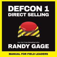 Defcon 1 Direct Selling: Manual for Field Leaders - Randy Gage