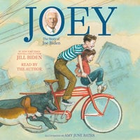 Joey: The Story of Joe Biden - Jill Biden