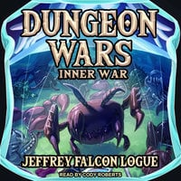 "Dungeon Wars: Inner War - Jeffrey ""Falcon"" Logue"