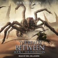 The Realm Between: The Evil Within - Phoenix Grey