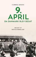 9. april. Da Danmark blev besat - Flemming Søeborg