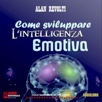 Come sviluppare l'intelligenza emotiva - Alan Revolti