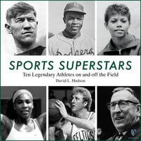 Superstar Heroes: How 10 Athletes Inspired Greatness in Sports and Life - David L. Hudson