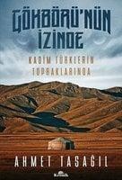 Gökbörü'nün İzinde - Ahmet Taşağıl