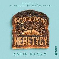 Anonimowi Heretycy - Katie Henry
