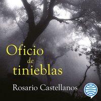 Oficio de tinieblas - Rosario Castellanos