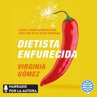 Dietista enfurecida - Virginia Gómez