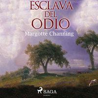 Esclava del odio - Margotte Channing
