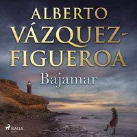 Bajamar - Alberto Vázquez-Figueroa