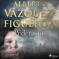 Pederastas - Alberto Vázquez-Figueroa