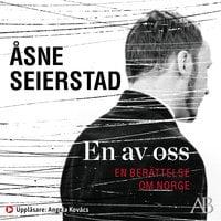 En av oss : En berättelse om Norge - Åsne Seierstad