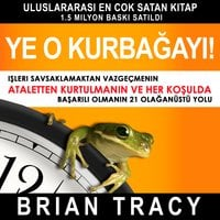 Ye O Kurbağayı! - Brian Tracy