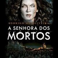 A senhora dos mortos - Rodrigo de Oliveira