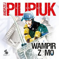 Wampir z MO - Andrzej Pilipiuk