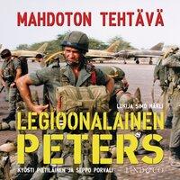 Legioonalainen Peters - Mahdoton tehtävä - Kyösti Pietiläinen, Seppo Porvali