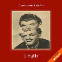 I baffi - Emmanuel Carrère