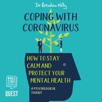 Coping with Coronavirus: A Psychological Toolkit - Brendan Kelly