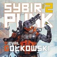 Sybirpunk – tom 2 - Michał Gołkowski