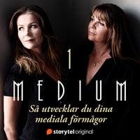 Vem som helst kan bli medial - Medium del 1 - Camilla Örnberg, Liselotte Örnberg