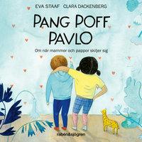Pang Poff Pavlo: Om när mammor och pappor skiljer sig - Eva Staaf