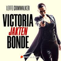 Victoria Bonde - Jakten Del 1 - Leffe Grimwalker