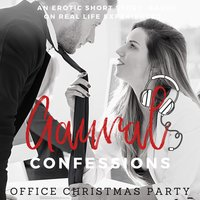 Office Christmas Party: An Erotic True Confession - Aaural Confessions