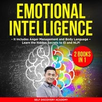 Emotional Intelligence: 2 Books in 1 - Self Discovery Academy