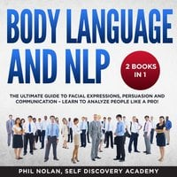 Body Language and NLP: 2 Books in 1 - Phil Nolan, Self Discovery Academy