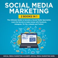 Social Media Marketing 2 Books in 1: The Ultimate Guide to become a Social Media Specialists - Social Media Marketing Academy, Social Media Marketing Guru