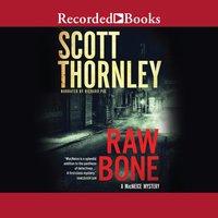 Raw Bone - Scott Thornley