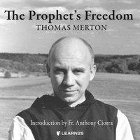 The Prophet's Freedom - Thomas Merton