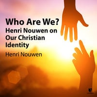 Who Are We?: Henri Nouwen on Our Christian Identity - Henri J. M. Nouwen