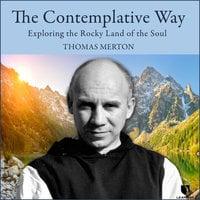 Thomas Merton on the Contemplative Way - Thomas Merton