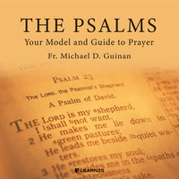 The Psalms: Your Model and Guide to Prayer - Michael D. Guinan
