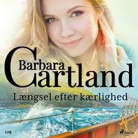 Længsel efter kærlighed - Barbara Cartland
