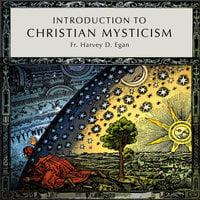 Introduction to Christian Mysticism - Harvey D. Egan