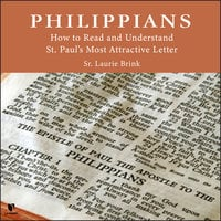 Philippians: How to Read and Understand St. Paul's Most Attractive Letter - Laurie Brink