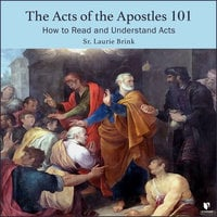 The Acts of the Apostles 101: How to Read and Understand Acts - Laurie Brink