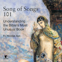 Ancient Love, Modern Meaning: How to Understand and Enjoy the Song of Songs - Nicholas Ayo