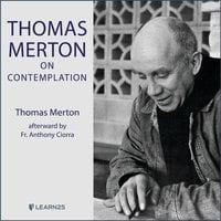 Thomas Merton on Contemplation - Thomas Merton