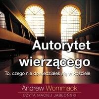 Autorytet wierzącego - Andrew Wommack