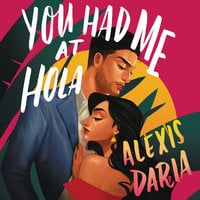 You Had Me at Hola: A Novel - Alexis Daria