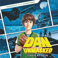 Dan Unmasked - Chris Negron
