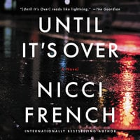 Until It's Over: A Novel - Nicci French